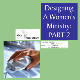 Designing a Women's Ministry Part Two: Developing a Plan, STUDY GUIDE