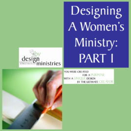 Designing a Women's Ministry Part One: Laying the Foundation, STUDY GUIDE