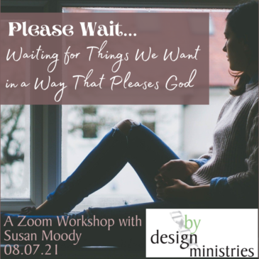 Please Wait … Waiting for Things We Want in a Way That Pleases God