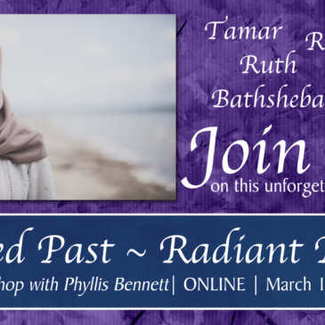 Tainted Past ~ Radiant Future: A Workshop with Phyllis Bennett, D.Min.