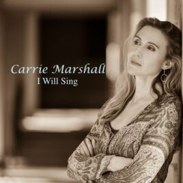 I Will Sing – Carrie Marshall (Download)