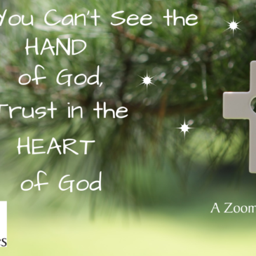 When You Can't See the Hand of God, Trust in the Heart of God